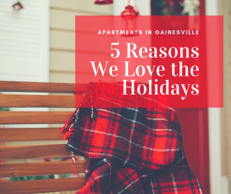 9136c09e Five Reasons to Love the Holidays – Apartments in Gainesville, FL